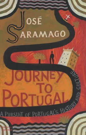 Journey to Portugal: In Pursuit of Portugals History and Culture José Saramago