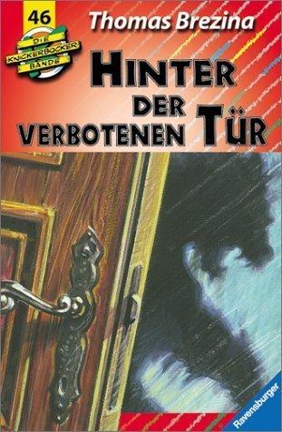 Hinter der verbotenen Tür (Die Knickerbocker-Bande, #46) Thomas Brezina