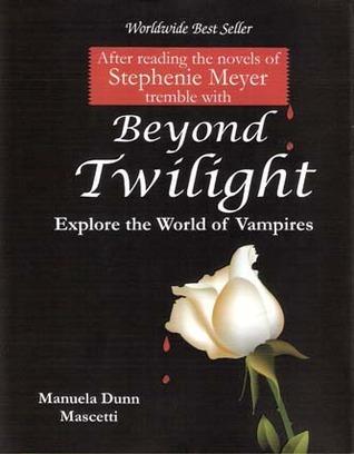 Beyond Twilight : Explore The World Of Vampires Manuela Dunn-Mascetti
