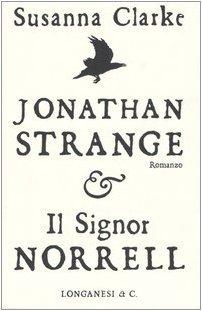 Jonathan Strange & il Signor Norrell  by  Susanna Clarke