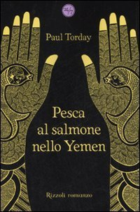 Pesca al salmone nello Yemen  by  Paul Torday