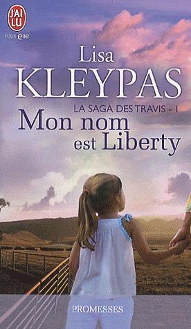Mon nom est Liberty (La saga des Travis, #1)  by  Lisa Kleypas