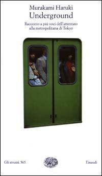 Underground. Racconto a più voci dellattentato alla metropolitana di Tokyo Haruki Murakami