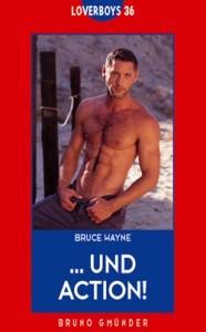 ... Und Action!  by  Bruce Wayne