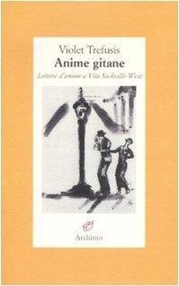 Anime gitane. Lettere damore a Vita Sackville-West  by  Violet Trefusis