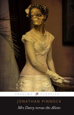 Mrs Darcy Versus the Aliens  by  Jonathan Pinnock