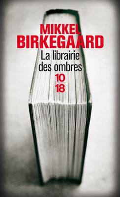 La librairie des ombres  by  Mikkel Birkegaard