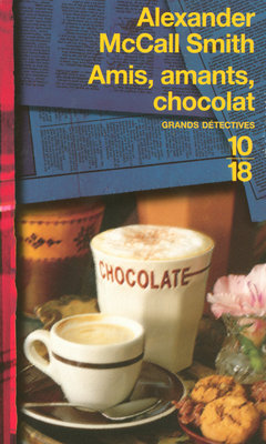Amis, amants, chocolat (Sunday Philosophy Club, #2)  by  Alexander McCall Smith