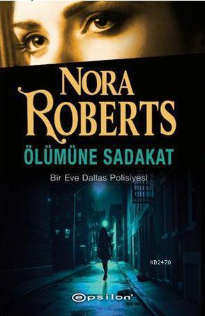 Ölümüne Sadakat (In Death, #9) J.D. Robb