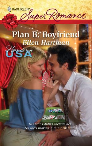 Plan B: Boyfriend Ellen Hartman