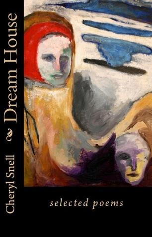 Dream House  by  Cheryl Snell