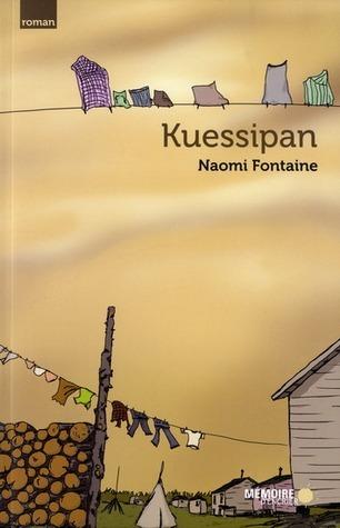 Kuessipan  by  Naomi Fontaine
