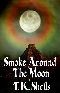 Smoke Around the Moon  by  T.K. Sheils