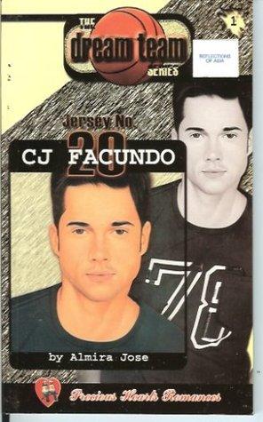 Jersey No. 20: CJ Facundo (The Dream Team Series, #1) Almira Jose