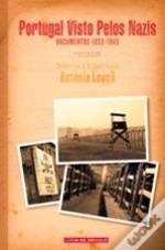 Portugal Visto Pelos Nazis - Documentos 1933-1945  by  António Louçã