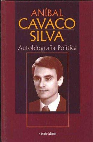 Aníbal Cavaco Silva: Autobiografia Politica  by  Aníbal Cavaco Silva
