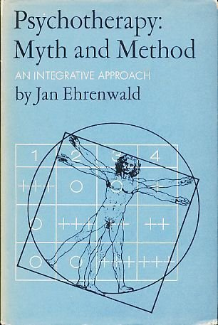 Psychotherapy: Myth and Method  by  Jan Ehrenwald