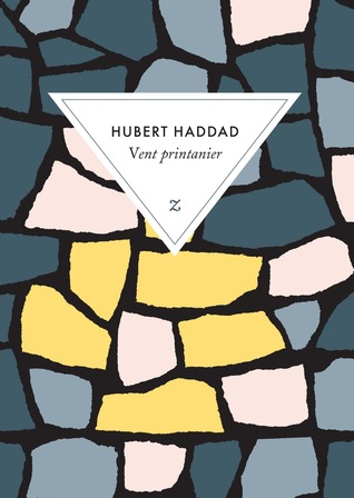 Vent printanier  by  Hubert Haddad