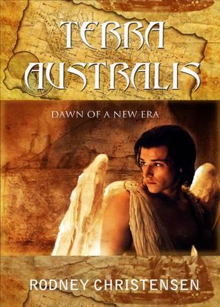 Terra Australis: Dawn of a New Era Rodney Christensen