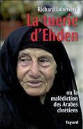 La tuerie dEhden, ou, La malédiction de Arabes chrétiens Richard Labévière