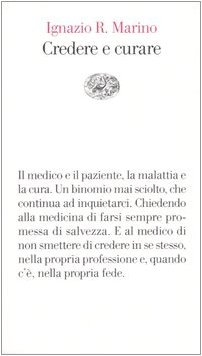 Credere e curare Ignazio R. Marino