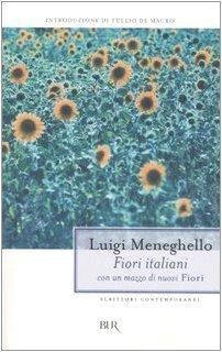 Fiori italiani con un mazzo di nuovi Fiori raccolti negli anni Settanta  by  Luigi Meneghello