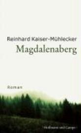 Magdalenaberg Reinhard Kaiser-Mühlecker