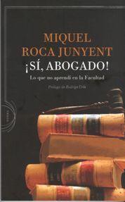 ¡Si, abogado!  by  Miquel Roca Junyent