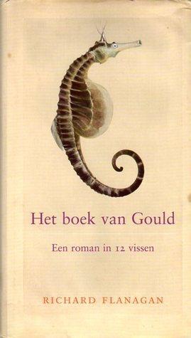 Het boek van Gould: een roman in 12 vissen  by  Richard Flanagan