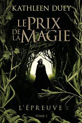 Lépreuve (Le Prix de la magie, #1)  by  Kathleen Duey