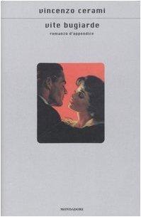 Vite bugiarde: romanzo dappendice  by  Vincenzo Cerami
