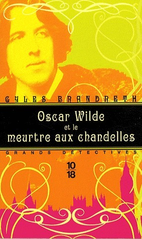 Oscar Wilde et le meurtre aux chandelles  by  Gyles Brandreth