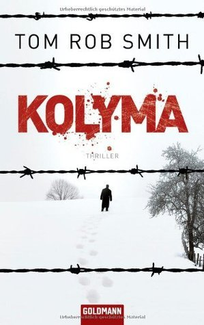 Kolyma (Leo Dimidov, #2) Tom Rob Smith