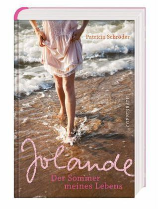 Jolande: Der Sommer meines Lebens Patricia Schröder