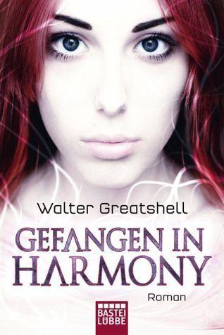 Gefangen in Harmony Walter Greatshell