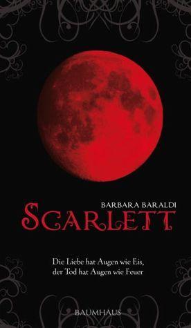 Scarlett - Die Liebe hat Augen wie Eis, der Tod hat Augen wie Feuer  by  Barbara Baraldi