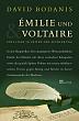 Emilie und Voltaire - Eine Liebe in Zeiten der Aufklärung  by  David Bodanis