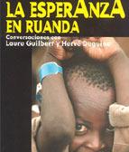 Mantengamos la esperanza en Ruanda: Conversaciones con Laure Guilbert y Hervé Deguine  by  André Sibomana