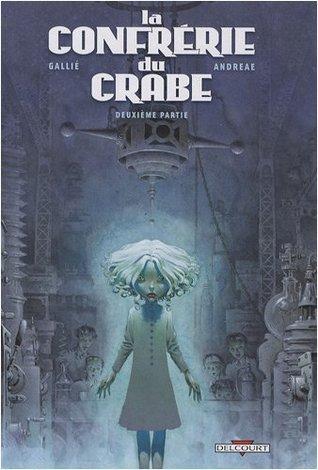 La Confrérie du Crabe, deuxième partie  by  Mathieu Gallié