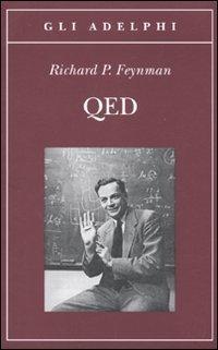 QED: La strana teoria della luce e della materia  by  Richard Feynman