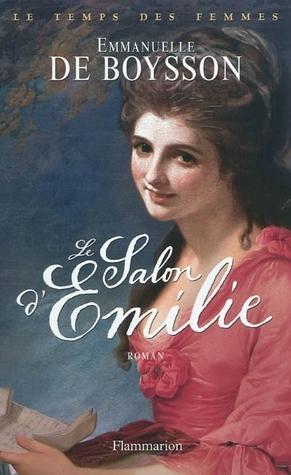 Le salon dEmilie (Le temps des femmes, #1) Emmanuelle de Boysson