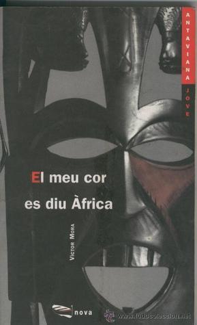 El meu cor es diu Àfrica Víctor Mora