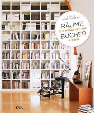 Räume für Menschen, die Bücher lieben Leslie Geddes-Brown