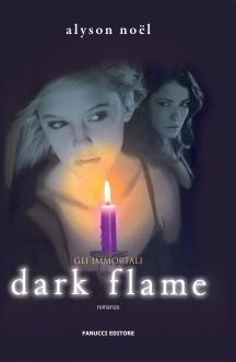 Dark Flame (Gli Immortali, #4)  by  Alyson Noel