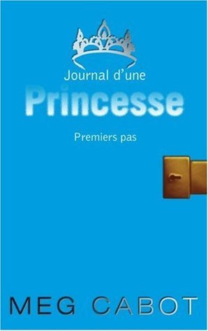 Premiers pas (Journal dune princesse, #2)  by  Meg Cabot