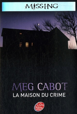 La maison du crime (Missing, #3)  by  Meg Cabot
