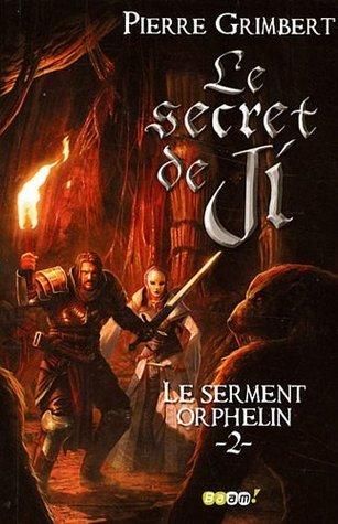 Le secret de Ji, Tome 2 : Le serment orphelin Pierre Grimbert