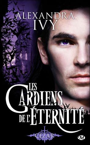 Cezar (Les gardiens de léternité, #4)  by  Alexandra Ivy