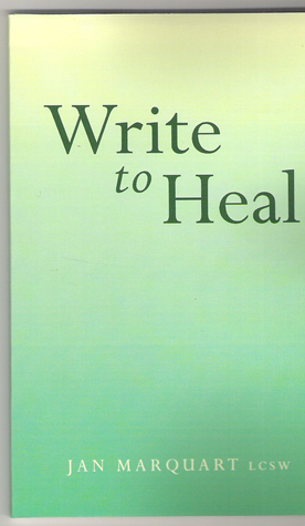 Write to Heal  by  Jan Marquart