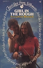Girl in the Rough (First Love from Silhouette, #2) Josephine Wunsch